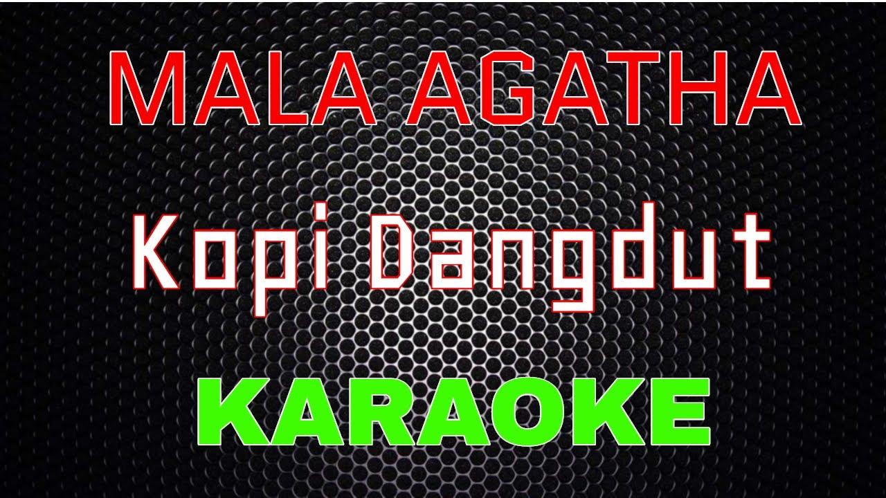 Mala Agatha - Kopi Dangdut (Karaoke)   LMusical