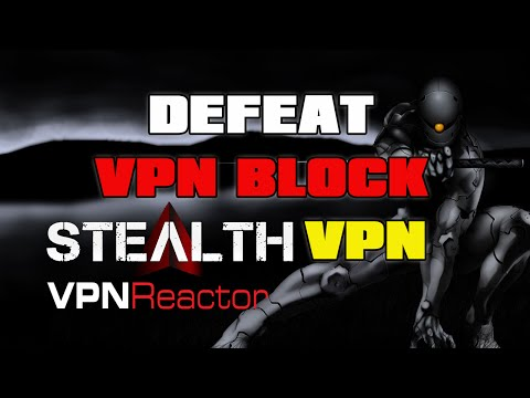 How to bypass VPN BLOCKS with StealthVPN from VPNReactor