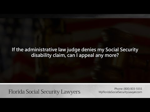 If the administrative law judge denies my Social Security disability claim, can I appeal any more?