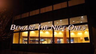 Beware The Nice Ones [School Project]