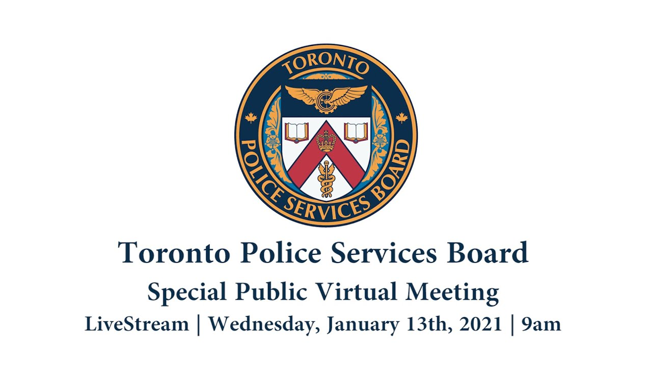 Toronto Police Services Board | Special Virtual Public Meeting | LiveStream | Wed Jan 13, 2021 | 9am
