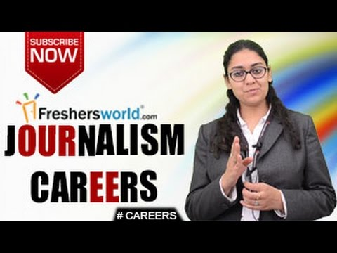 CAREERS IN JOURNALISM – BA,MA,Mass Communication,Recruitment,Salary package