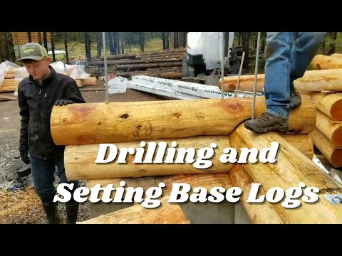 LOG CABIN BUILD, Drilling and Setting Base logs