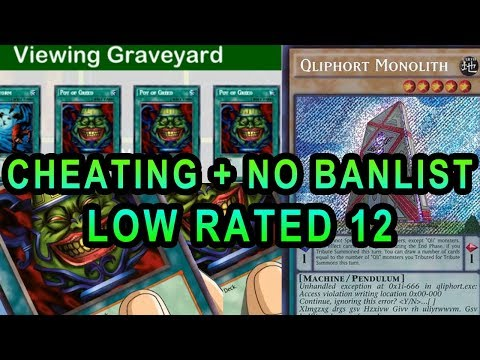 HARDCORE YUGIOH CHEATERS! WITH NO BANLIST!  3X POT OF GREED ! QLI MAGICIAN EXODIA !! LOW RATED 12!