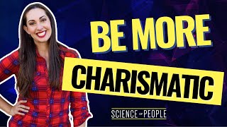 How to Be More Charismatic with these 5 Science Based Habits