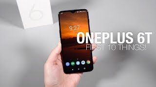 OnePlus 6T: First 10 Things to Do!