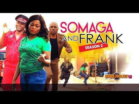 Somaga And Frank 2 - 2015 Latest Nigerian Nollywood Movies