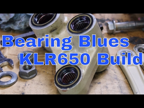 Bearing Blues- KLR650 Build series