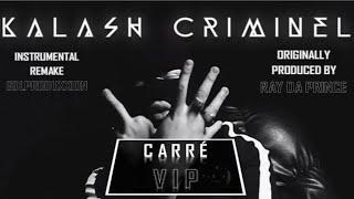 Kalash Criminel - Carré VIP [Instrumental remake] :: GDLProduxxion