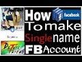 Single Name Facebook Account Kaise Banate Hai || Latest Fb Trick 2018 || Devil Tricks