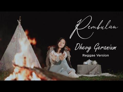 Dhevy Geranium Rembulan (Reggae Version)