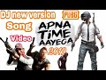 Download Apna Time Aayega Dj Song  | Gully Boy Song | Pubg Dj song MP3,3GP,MP4
