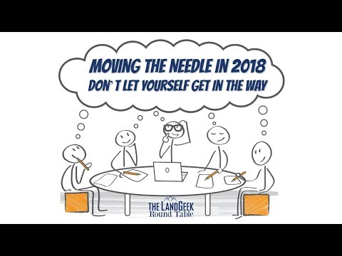 ROUND TABLE—Moving The Needle in 2018—Don't Let Yourself Get In The Way
