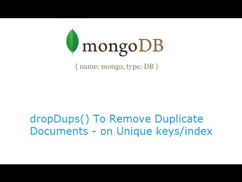 dropDups() Method To Remove Duplicate Documents: MongoDB