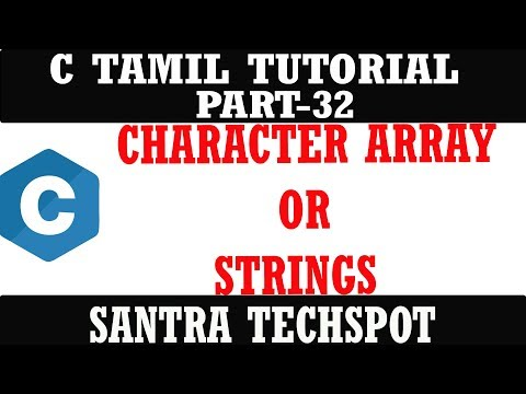 PART-32 CHARACTER ARRAY OR STRINGS # C PROGRAMMING IN TAMIL