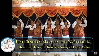 Junti Tene Daralakanna - Telugu Christian Song