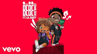 DaniLeigh - Lil Bebe (Remix / Audio) ft. Lil Baby
