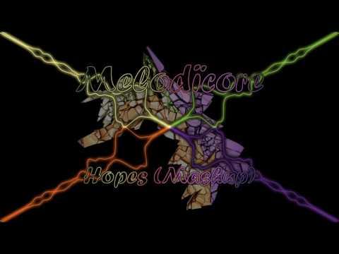 Melodïcore - Hopes (Mashup, FREE DOWNLOAD)