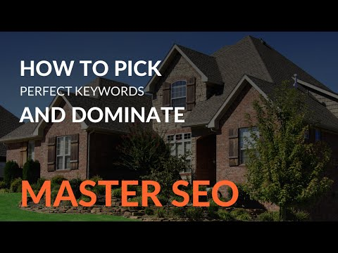 How To Pick The Perfect SEO Keywords In Real Estate