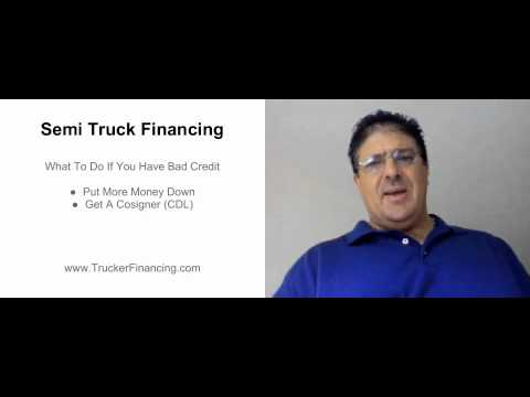 Semi Truck Financing - What To Do If You Have Bad Credit