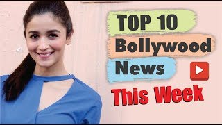 Top 10 Bollywood News This Week | 27 May - 1 June 2019 | Bollywood Latest News | Alia Bhatt