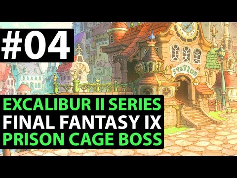 Final Fantasy 9 PS4 Walkthrough - EXCALIBUR 2 PERFECT GAME - Prison Cage Boss D1-04