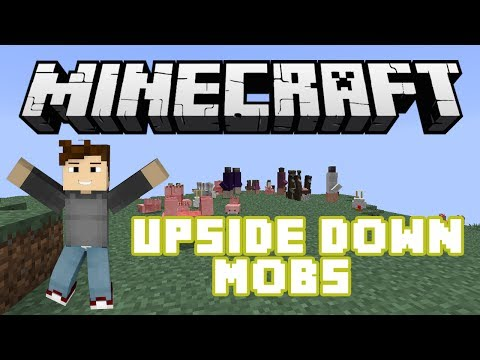 Minecraft: Upside Down Mobs (1.6 The Horse Update)