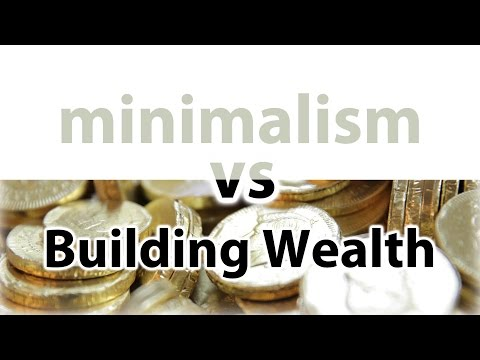 minimalism vs Building Wealth