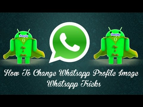 How To Change Whatsapp Profile Image   Whatsapp Tricks