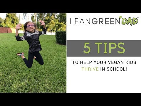 How To Help Your Vegan Kids Thrive In A Non Vegan School - Lean Green DAD