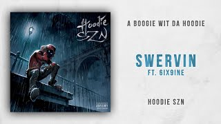 A Boogie wit da Hoodie - Swervin Ft. 6ix9ine (Hoodie SZN)