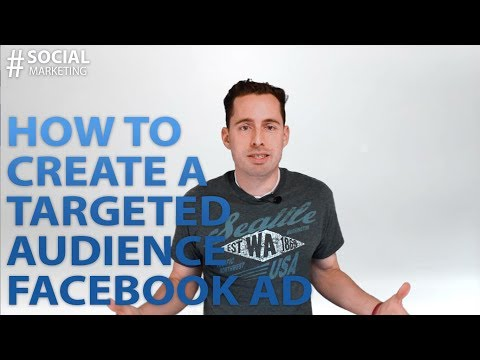 How to Create a Targeted Audience Facebook Ad