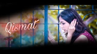 Qismat   new songs 2018   bewafa   sad love story  Punjabi songs  sad love story   qismat full song 