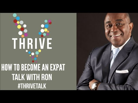 How to Become an Expat | Thrive Talk | Ron Thomas