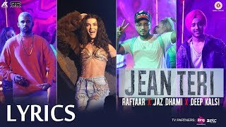 Jean Teri LYRICS - Jaz Dhami, Deep Kalsi & RAFTAAR | New Song | 2017