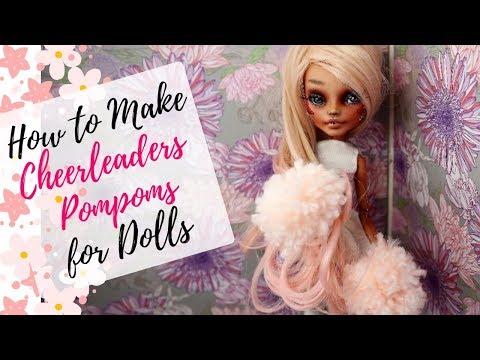 EASY HANDMADE POM POMS FOR CHEERLEADER DOLLS / Monster High, Barbie, Bratz, Blythe / How to Make