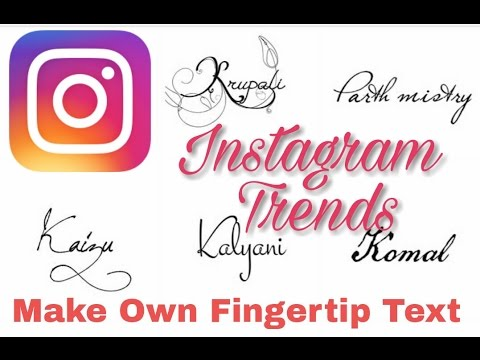 How to Make OWN Fingertip Text in Android - Instagram Trends 2016