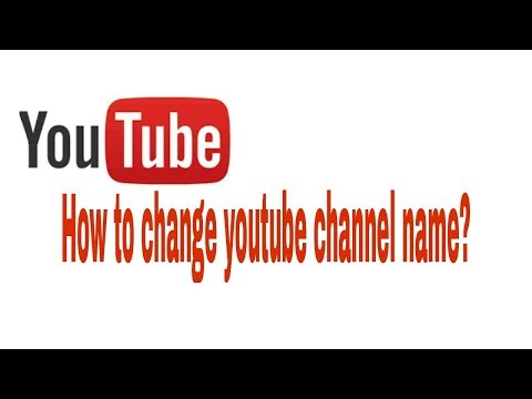 How to change youtube channel name on android mobile ?