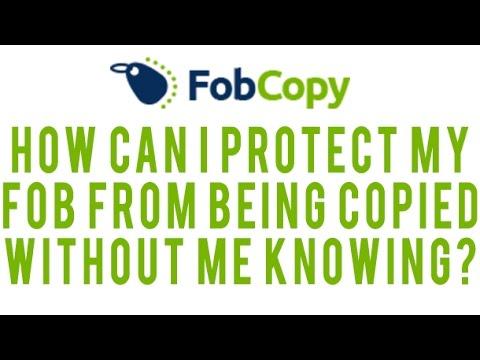 How can I protect my fob from being copied without me knowing?