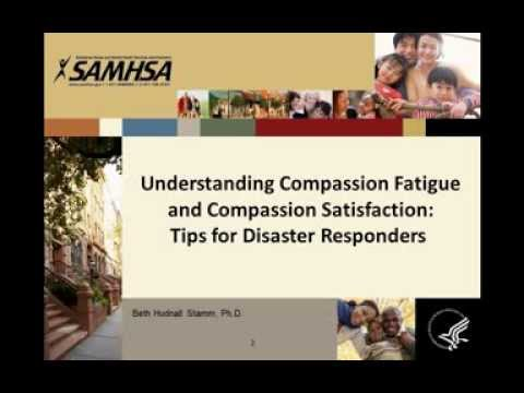 Understanding Compassion Fatigue and Compassion Satisfaction: Tips for Disaster Responders