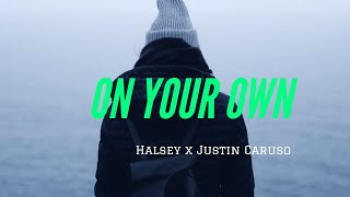 On Your Own - Halsey X Justin Caruso (New Music 2019)