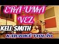 Kell Smith -  ERA UMA VEZ  ( KARAOKÊ VIOLÃO)