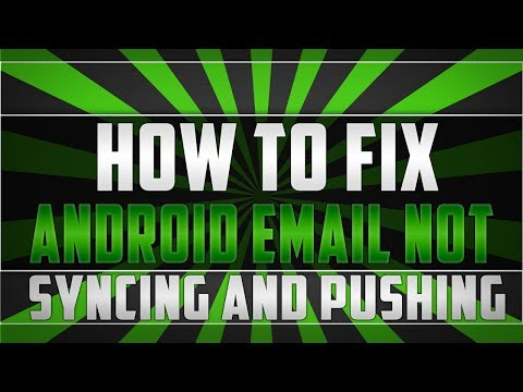 HOW TO FIX EMAIL NOT SYNCING ON ANDROID (2018)