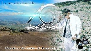 """Angel Guashpa NUEVO!!! 2019 - Mosaico del amor al desprecio """"Video Oficial 4K"""" AP HD Estudio's"""