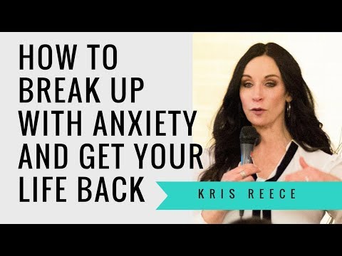 How to Break Up With Anxiety and Get Your Life Back - Kris Reece - Christian Counseling