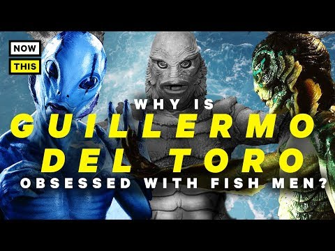 Why Is Guillermo del Toro Obsessed with Fish Men?