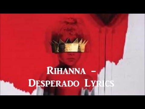Rihanna - Desperado(Lyrics in Description)