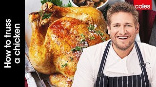 How To Truss A Chicken For A Perfect Roast With Curtis Stone