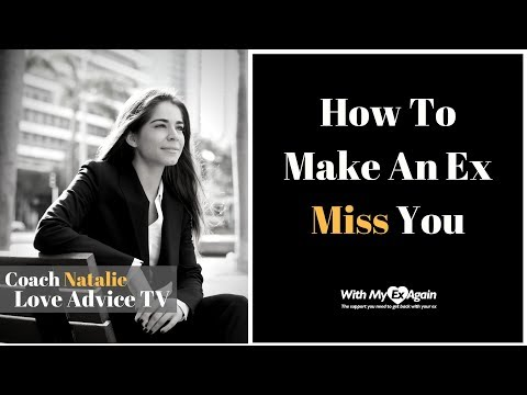 How To Make An Ex Miss You