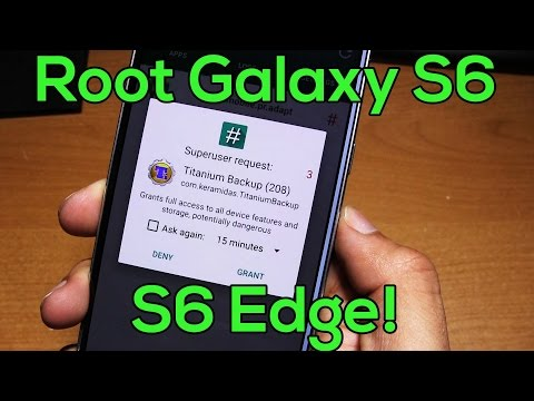How to Root Galaxy S6/S6 Edge!